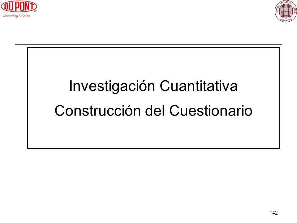 Marketing & Sales 142 Investigación Cuantitativa Construcción del Cuestionario