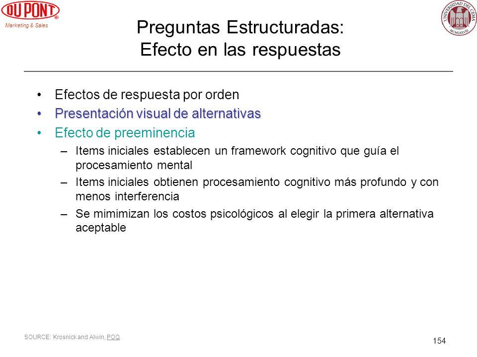 Marketing & Sales 154 Preguntas Estructuradas: Efecto en las respuestas Efectos de respuesta por orden Presentación visual de alternativasPresentación