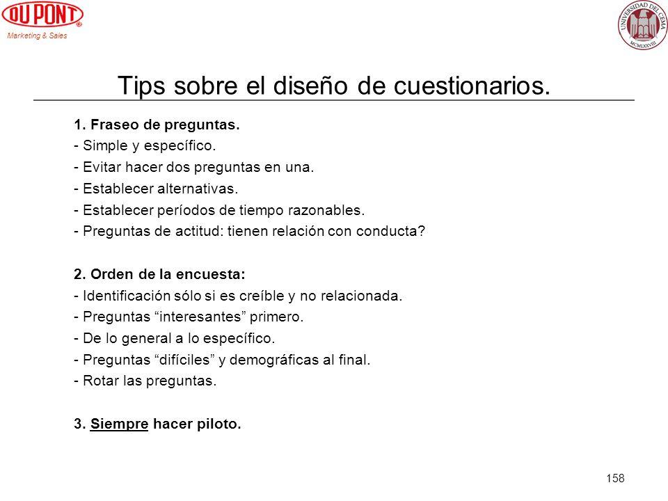 Marketing & Sales 158 Tips sobre el diseño de cuestionarios. 1. Fraseo de preguntas. - Simple y específico. - Evitar hacer dos preguntas en una. - Est