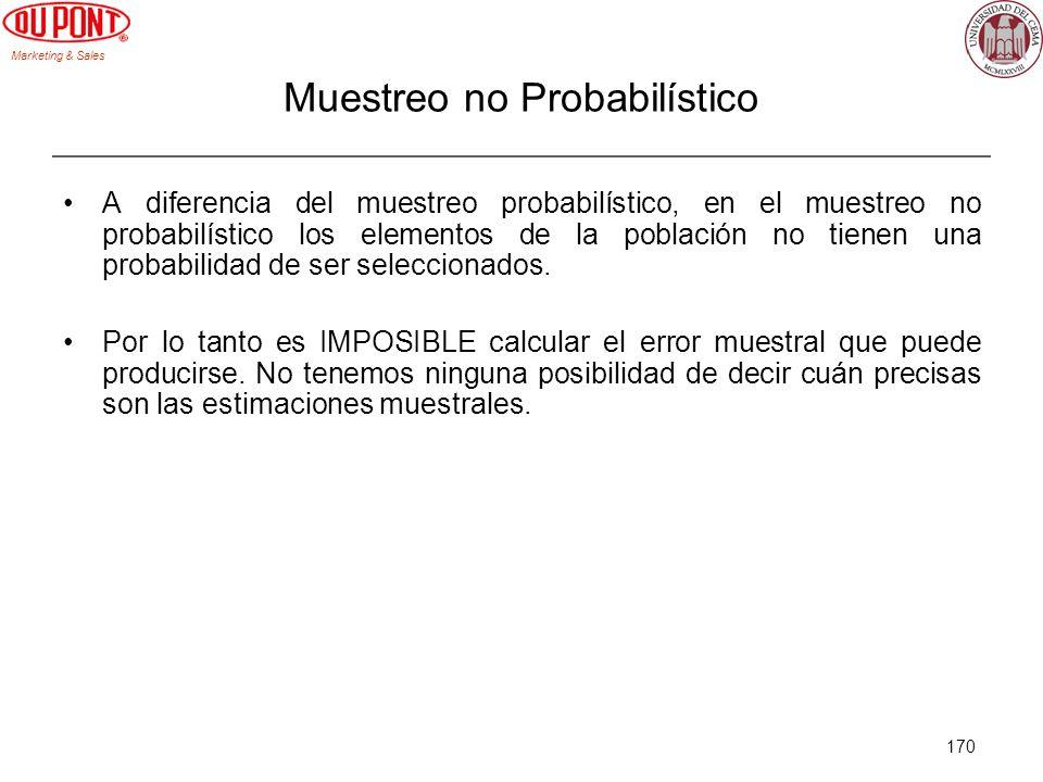 Marketing & Sales 170 Muestreo no Probabilístico A diferencia del muestreo probabilístico, en el muestreo no probabilístico los elementos de la poblac