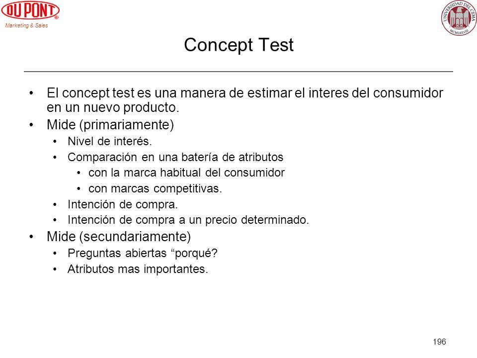 Marketing & Sales 196 Concept Test El concept test es una manera de estimar el interes del consumidor en un nuevo producto. Mide (primariamente) Nivel