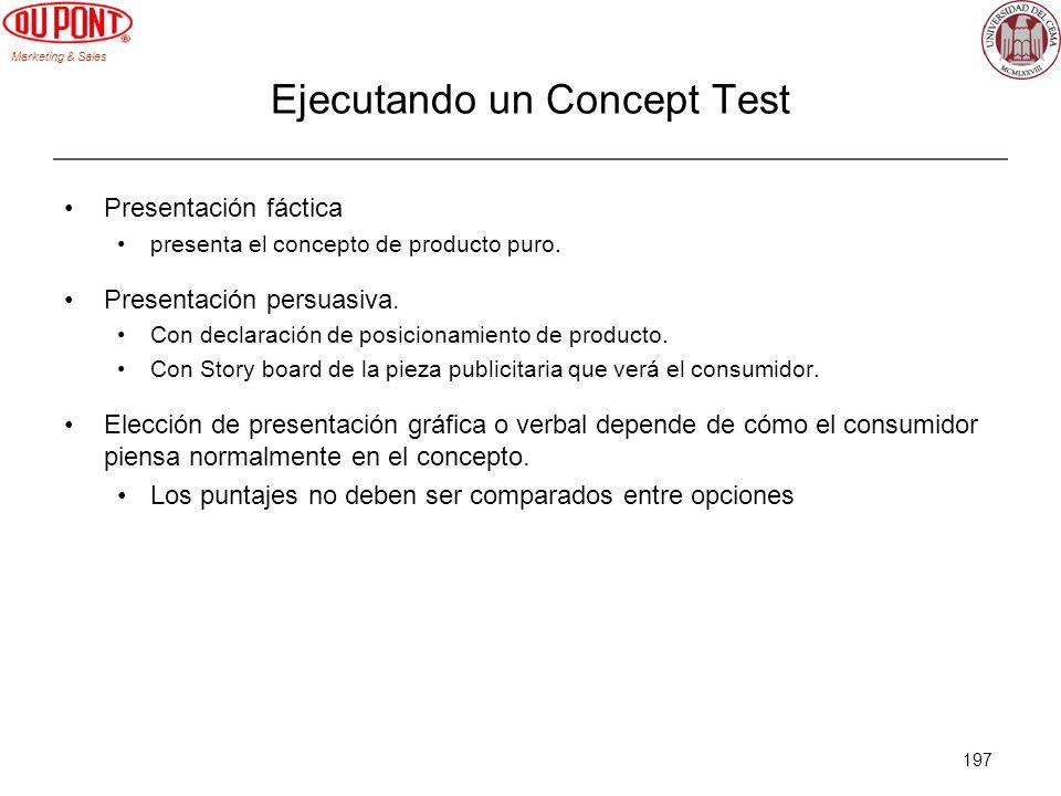 Marketing & Sales 197 Ejecutando un Concept Test Presentación fáctica presenta el concepto de producto puro. Presentación persuasiva. Con declaración