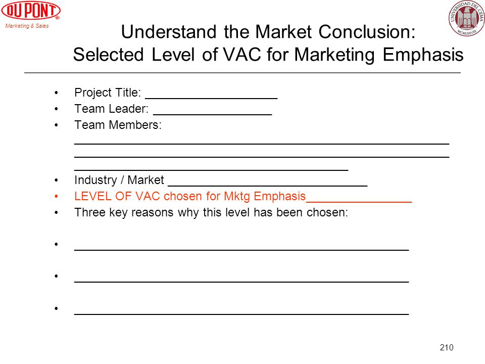 Marketing & Sales 210 Understand the Market Conclusion: Selected Level of VAC for Marketing Emphasis Project Title: ____________________ Team Leader: