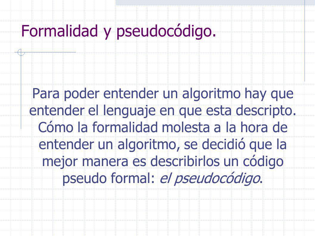 Formalidad y pseudocódigo.