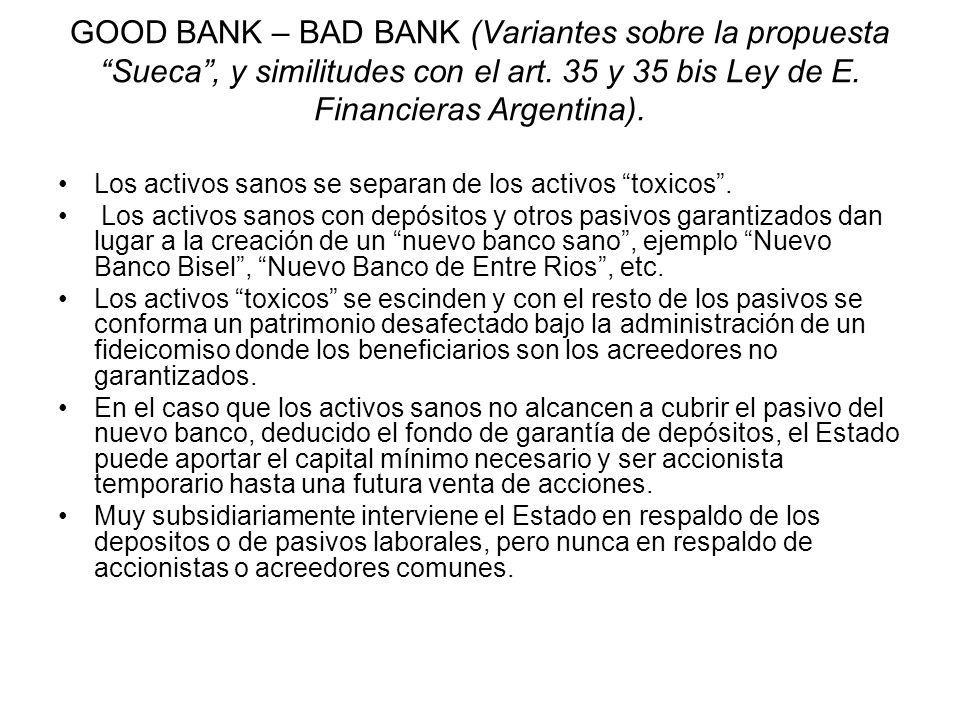 GOOD BANK – BAD BANK (Variantes sobre la propuesta Sueca, y similitudes con el art. 35 y 35 bis Ley de E. Financieras Argentina). Los activos sanos se