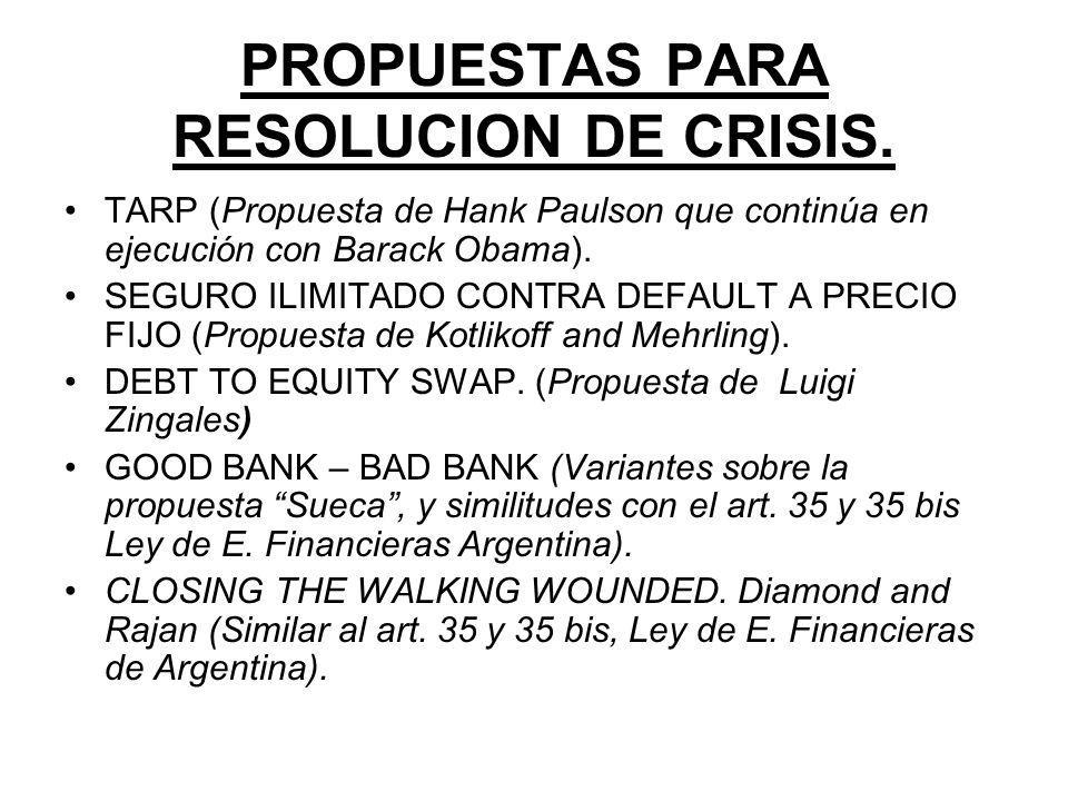 PROPUESTAS PARA RESOLUCION DE CRISIS. TARP (Propuesta de Hank Paulson que continúa en ejecución con Barack Obama). SEGURO ILIMITADO CONTRA DEFAULT A P