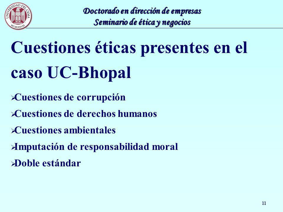 Doctorado en dirección de empresas Seminario de ética y negocios 11 Cuestiones éticas presentes en el caso UC-Bhopal Cuestiones de corrupción Cuestion