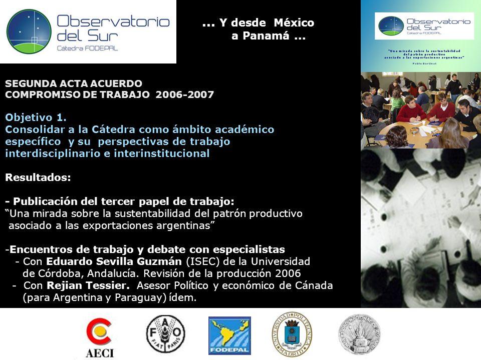 ... Y desde México a Panamá... SEGUNDA ACTA ACUERDO COMPROMISO DE TRABAJO 2006-2007 Objetivo 1.
