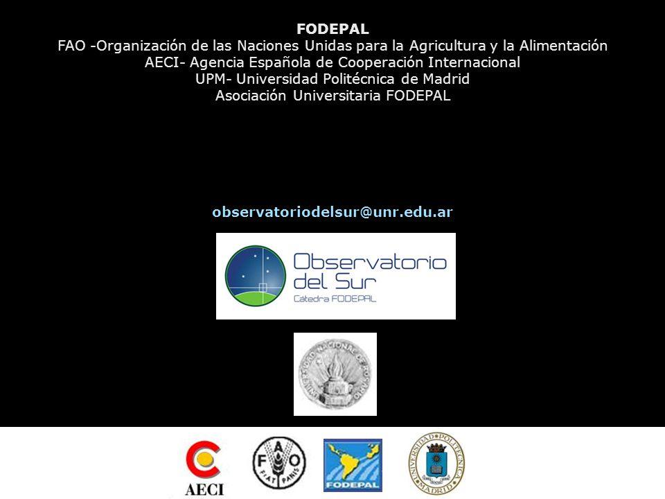 FODEPAL FAO -Organización de las Naciones Unidas para la Agricultura y la Alimentación AECI- Agencia Española de Cooperación Internacional UPM- Universidad Politécnica de Madrid Asociación Universitaria FODEPAL observatoriodelsur@unr.edu.ar
