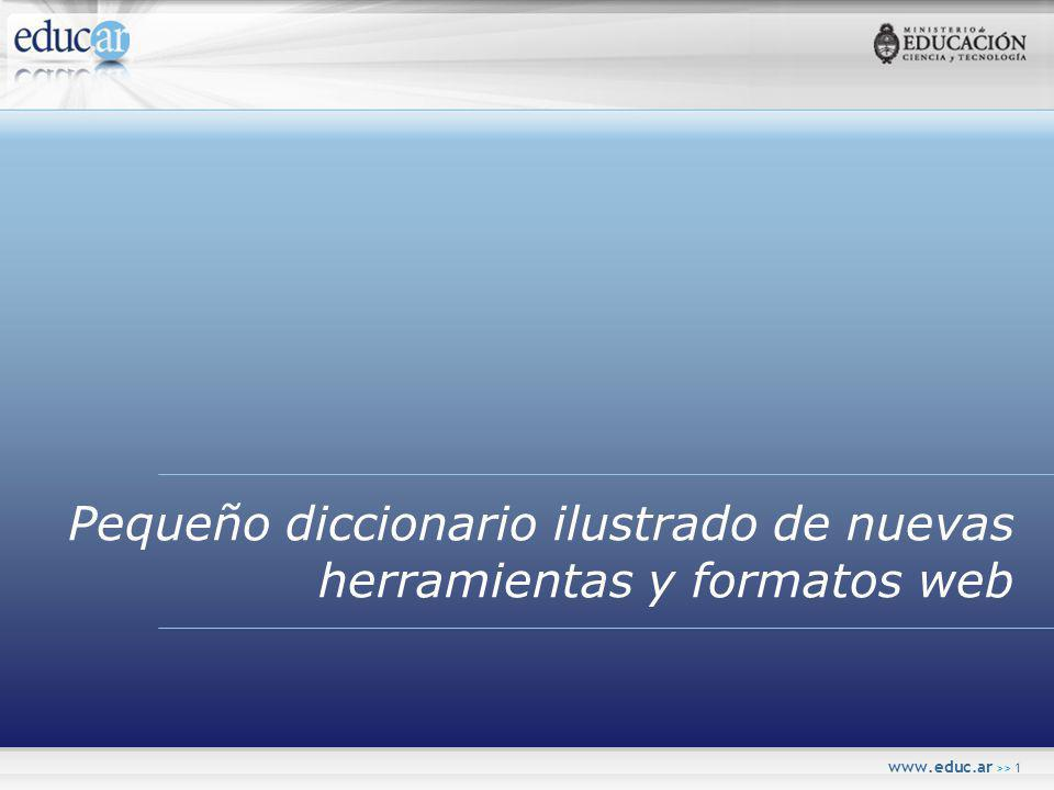 www.educ.ar >> 1 Pequeño diccionario ilustrado de nuevas herramientas y formatos web