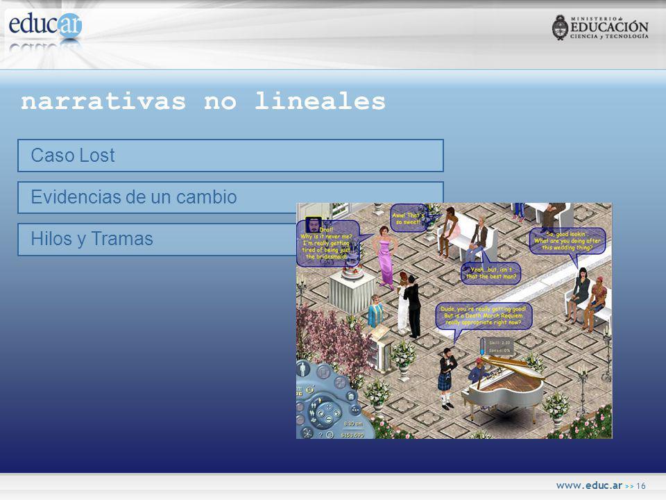 www.educ.ar >> 16 narrativas no lineales Caso Lost Evidencias de un cambio Hilos y Tramas
