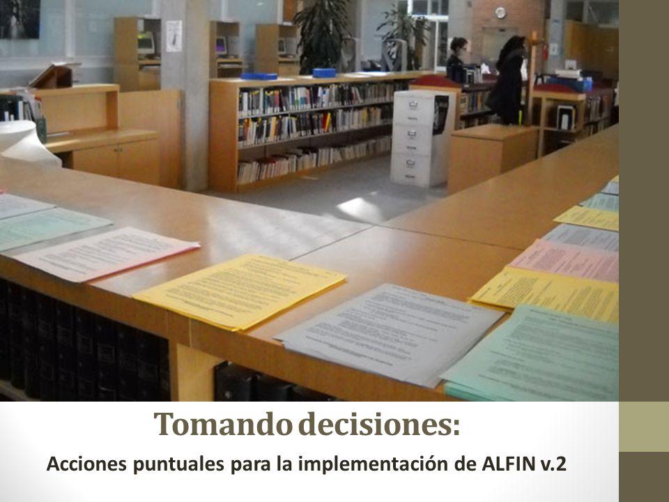 Tomando decisiones: Acciones puntuales para la implementación de ALFIN v.2