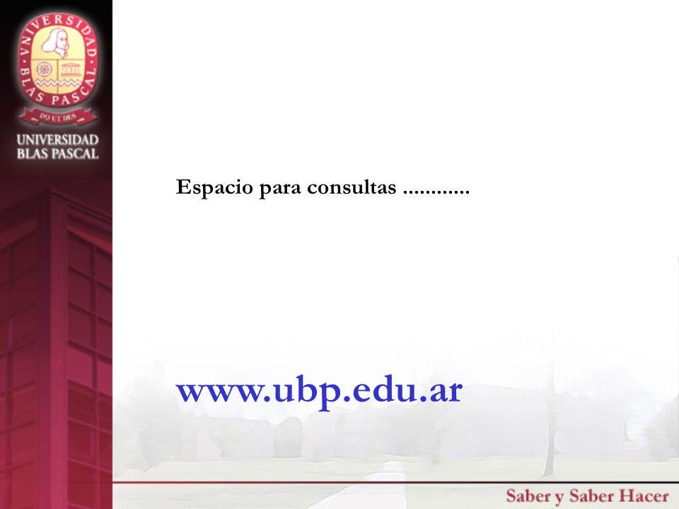 Espacio para consultas............ www.ubp.edu.ar