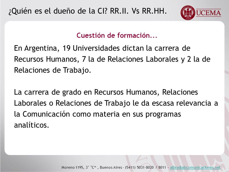 Moreno 1195, 3° C, Buenos Aires - (5411) 5031-8020 / 8011 - albra@abcomunicaciones.netalbra@abcomunicaciones.net ¿Quién es el dueño de la CI.