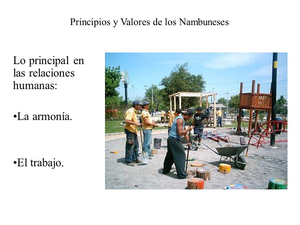 Lo principal en las relaciones humanas: La armonía. El trabajo. Principios y Valores de los Nambuneses