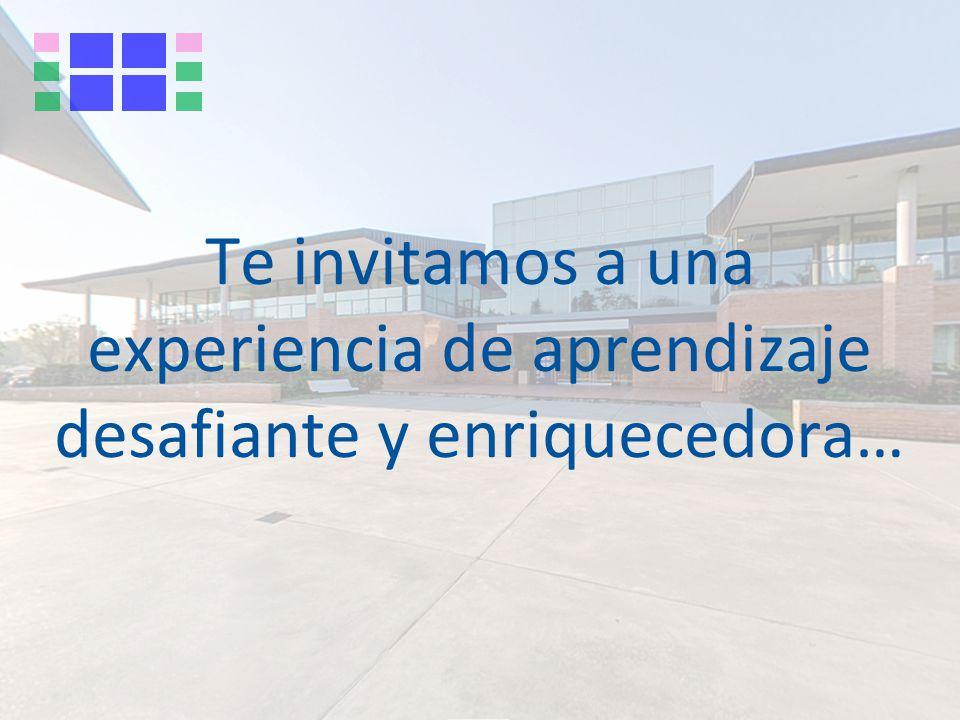 Te invitamos a una experiencia de aprendizaje desafiante y enriquecedora…