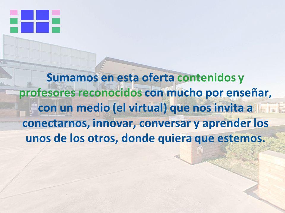 Nuestros Objetivos Sumar a nuestra oferta académica cursos en modalidad virtual de alta calidad educativa y académica.