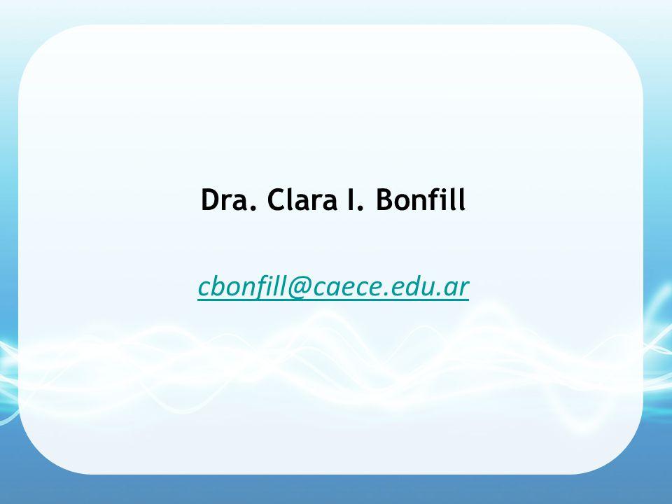 Dra. Clara I. Bonfill cbonfill@caece.edu.ar