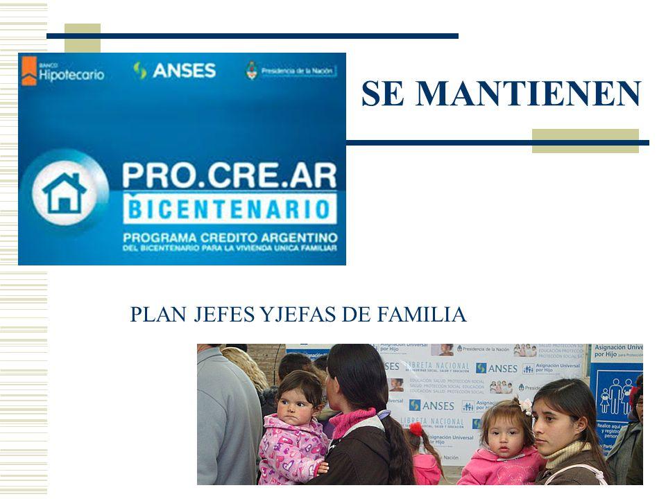SE MANTIENEN PLAN JEFES YJEFAS DE FAMILIA