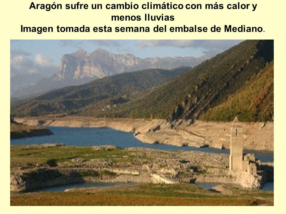 Aragón sufre un cambio climático con más calor y menos lluvias Imagen tomada esta semana del embalse de Mediano.
