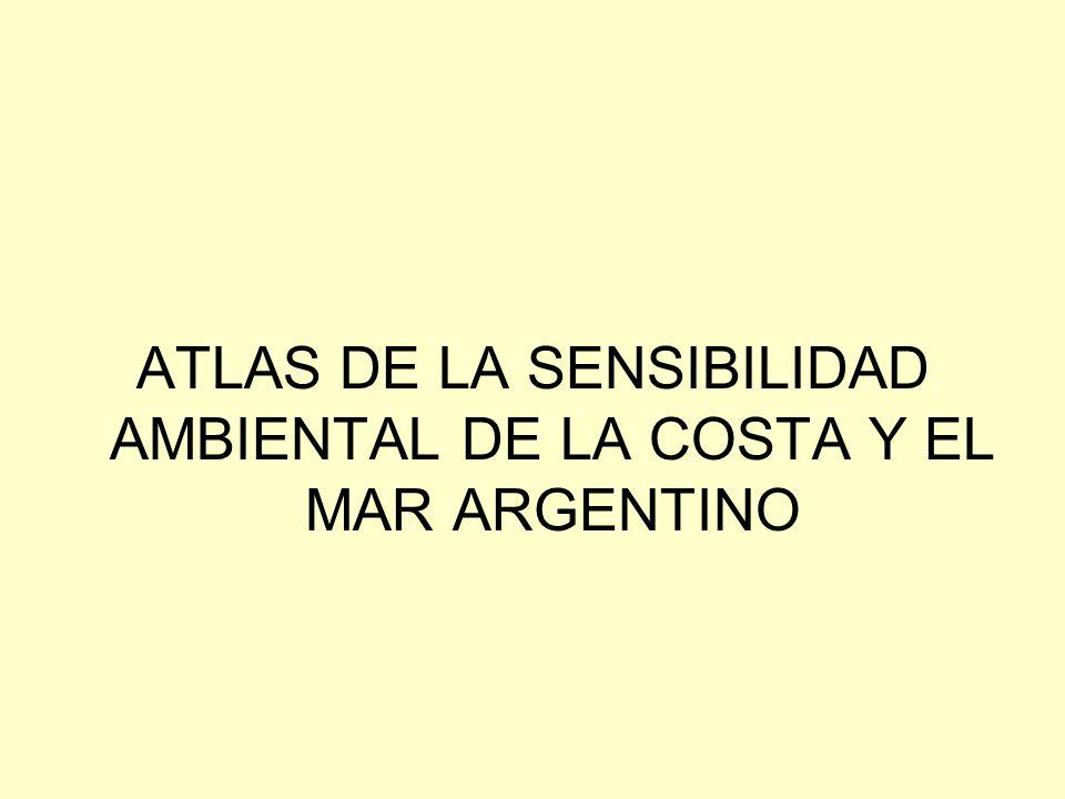 ATLAS DE LA SENSIBILIDAD AMBIENTAL DE LA COSTA Y EL MAR ARGENTINO