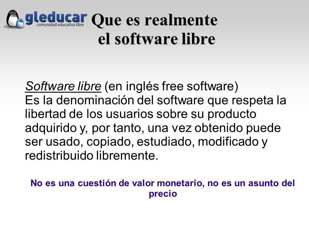 Que es realmente el software libre Software libre (en inglés free software) Es la denominación del software que respeta la libertad de los usuarios sobre su producto adquirido y, por tanto, una vez obtenido puede ser usado, copiado, estudiado, modificado y redistribuido libremente.