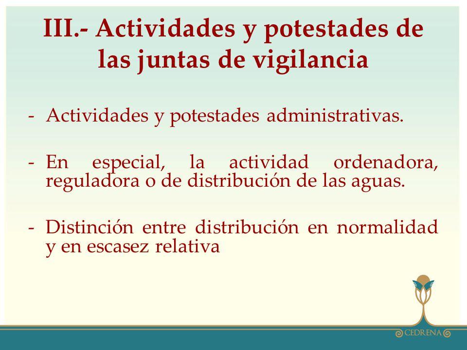 III.- Actividades y potestades de las juntas de vigilancia -Actividades y potestades administrativas. -En especial, la actividad ordenadora, regulador