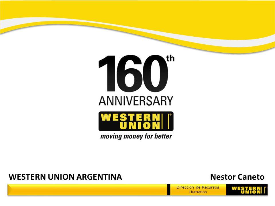 WESTERN UNION ARGENTINA Nestor Caneto Dirección de Recursos Humanos
