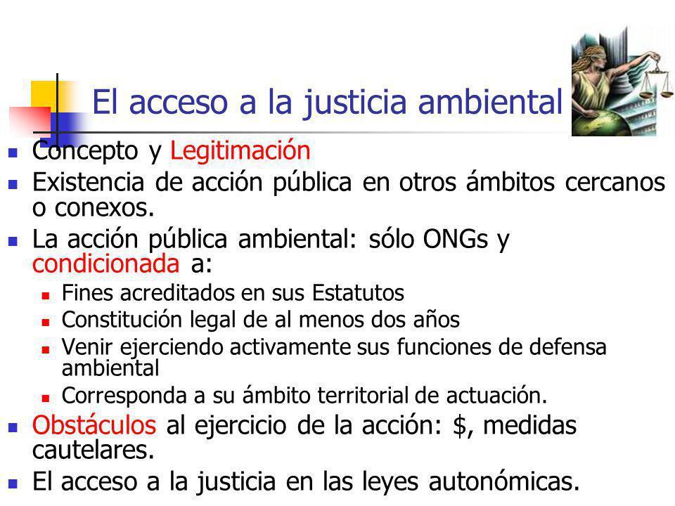 El acceso a la justicia ambiental Concepto y Legitimación Existencia de acción pública en otros ámbitos cercanos o conexos. La acción pública ambienta