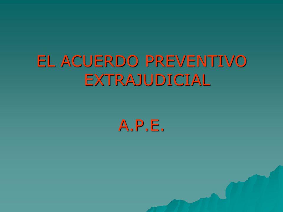 EL ACUERDO PREVENTIVO EXTRAJUDICIAL A.P.E.