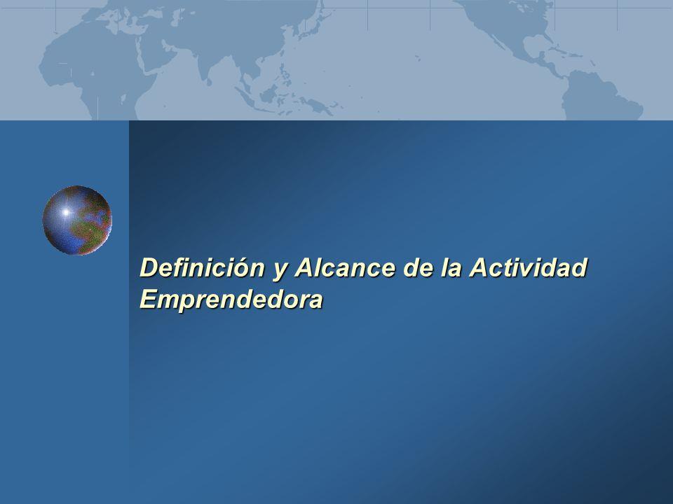 Definición y Alcance de la Actividad Emprendedora