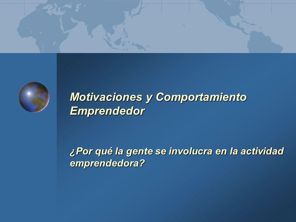 Motivaciones y Comportamiento Emprendedor ¿Por qué la gente se involucra en la actividad emprendedora