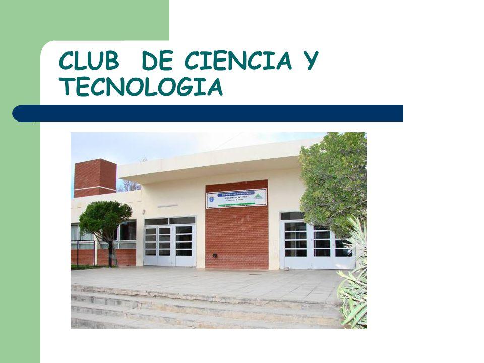 CLUB DE CIENCIA Y TECNOLOGIA