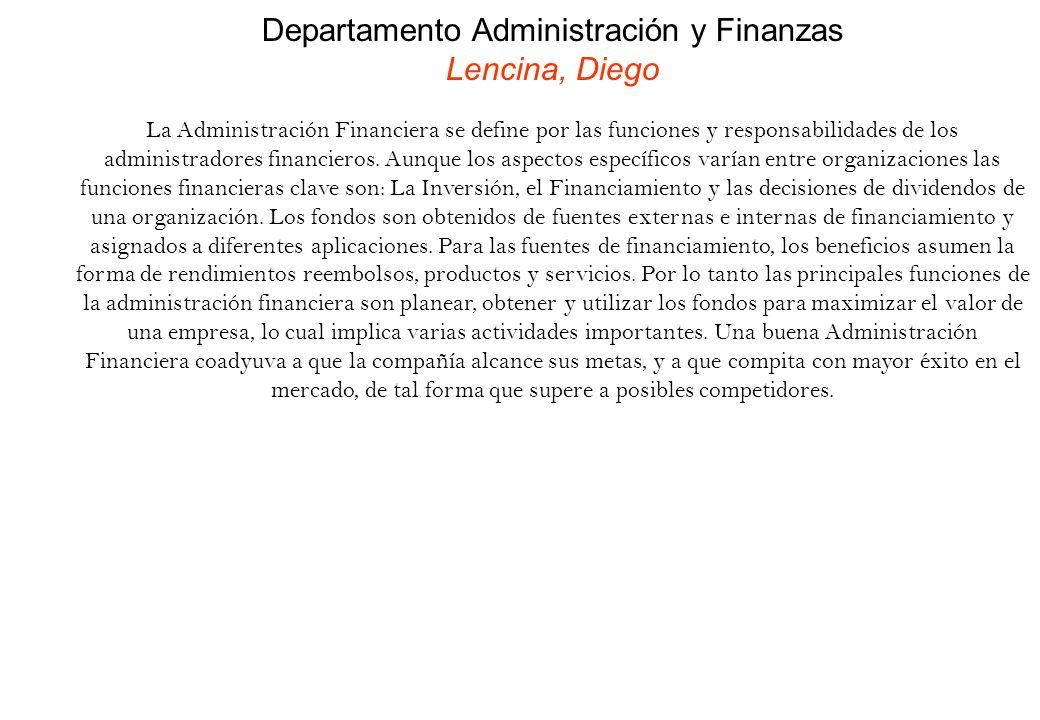 Departamento Administración y Finanzas Lencina, Diego La Administración Financiera se define por las funciones y responsabilidades de los administrado