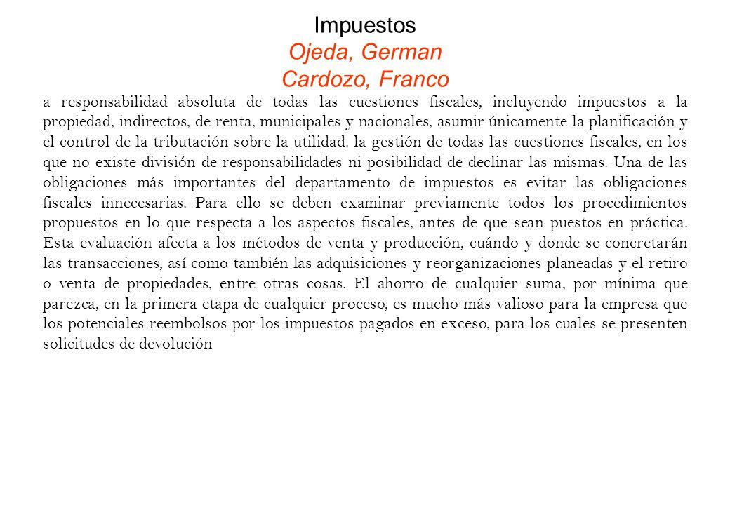 Impuestos Ojeda, German Cardozo, Franco a responsabilidad absoluta de todas las cuestiones fiscales, incluyendo impuestos a la propiedad, indirectos,