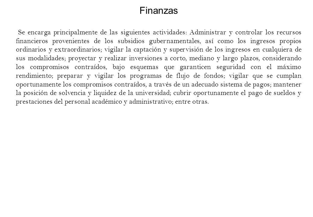 Finanzas Se encarga principalmente de las siguientes actividades: Administrar y controlar los recursos financieros provenientes de los subsidios guber