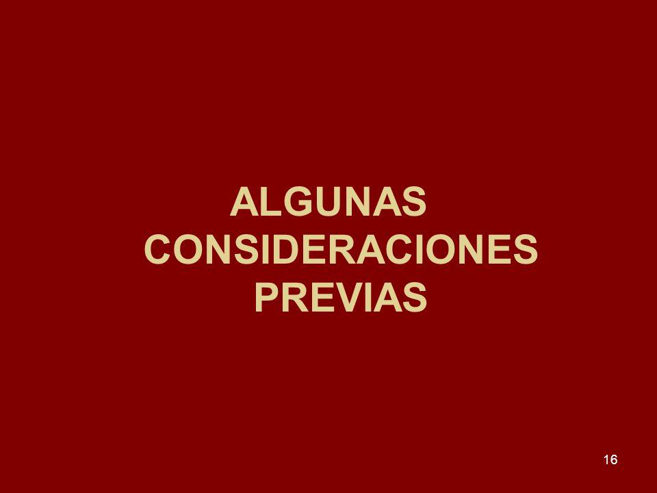 16 ALGUNAS CONSIDERACIONES PREVIAS