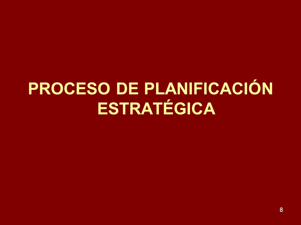 8 PROCESO DE PLANIFICACIÓN ESTRATÉGICA
