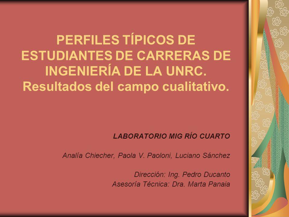 PERFILES TÍPICOS DE ESTUDIANTES DE CARRERAS DE INGENIERÍA DE LA UNRC.