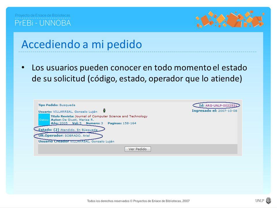 Accediendo a mi pedido Los usuarios pueden conocer en todo momento el estado de su solicitud (código, estado, operador que lo atiende)