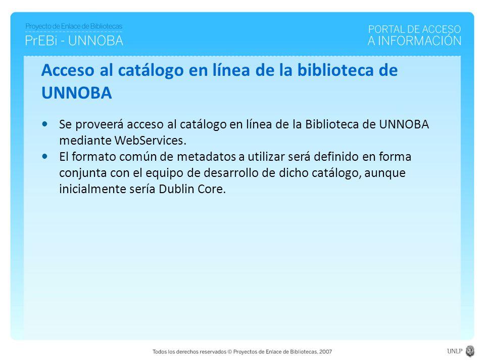 Se proveerá acceso al catálogo en línea de la Biblioteca de UNNOBA mediante WebServices.