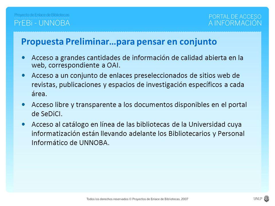 Propuesta Preliminar…para pensar en conjunto Acceso a grandes cantidades de información de calidad abierta en la web, correspondiente a OAI.
