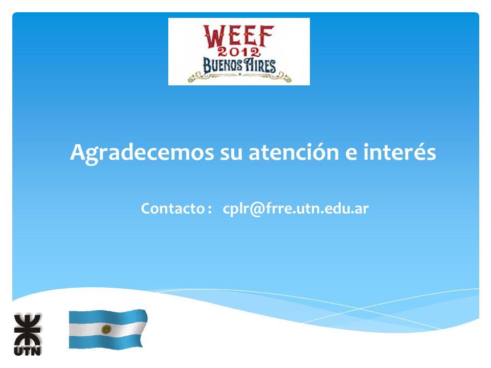 Agradecemos su atención e interés Contacto : cplr@frre.utn.edu.ar