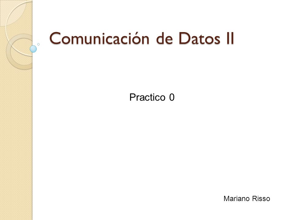 Comunicación de Datos II Practico 0 Mariano Risso