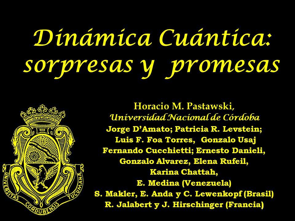 Dinámica Cuántica: sorpresas y promesas Horacio M.