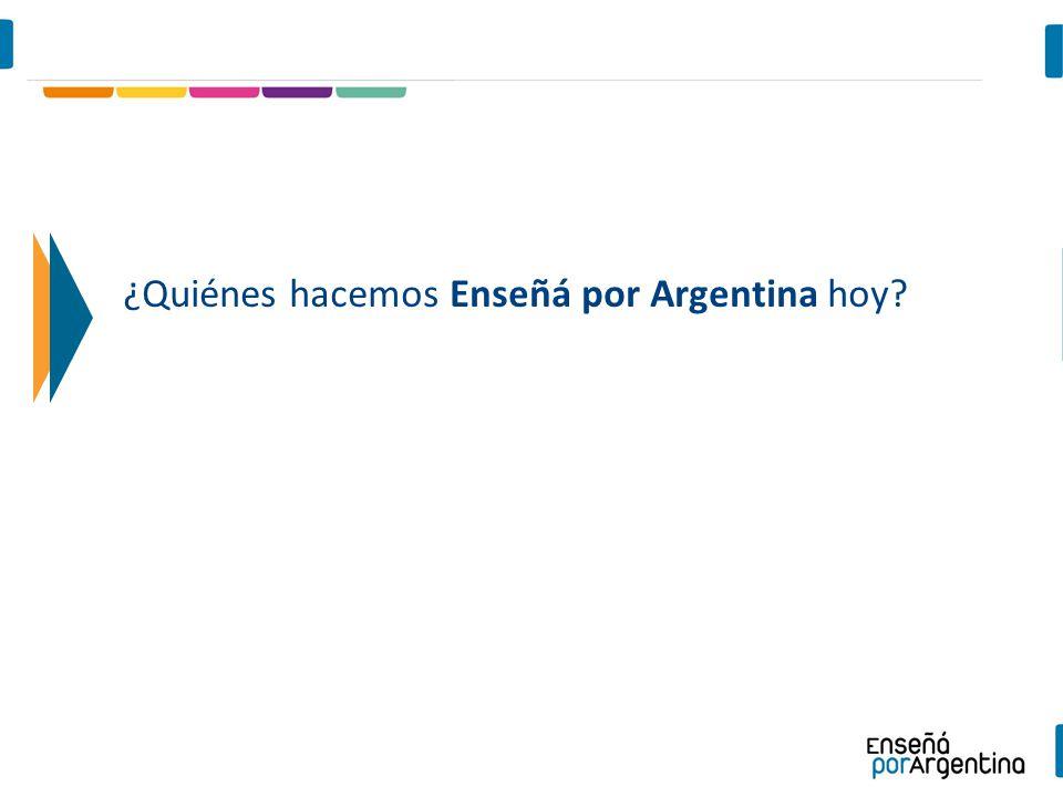 ¿Quiénes hacemos Enseñá por Argentina hoy?