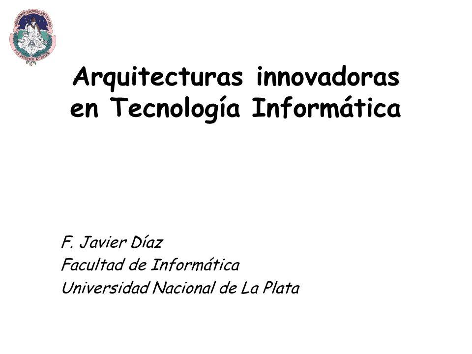 Arquitecturas innovadoras en Tecnología Informática F.
