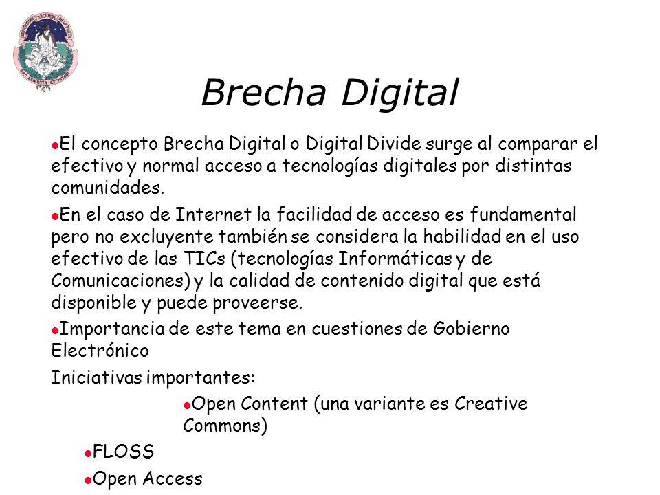 Brecha Digital El concepto Brecha Digital o Digital Divide surge al comparar el efectivo y normal acceso a tecnologías digitales por distintas comunidades.