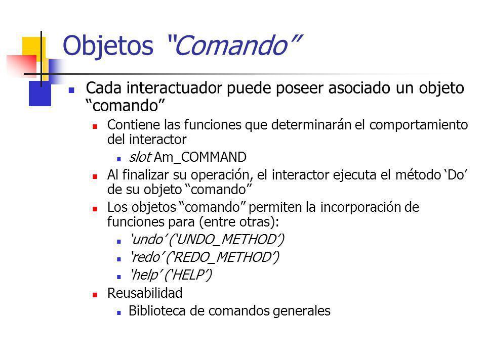 Objetos Comando Cada interactuador puede poseer asociado un objeto comando Contiene las funciones que determinarán el comportamiento del interactor sl