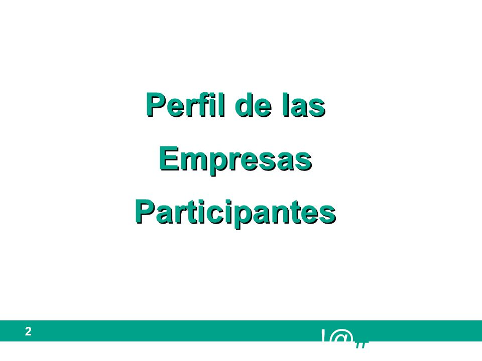 !@# 2 Perfil de las Empresas Participantes